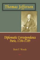 Thomas Jefferson: Diplomatic Correspondence, Paris, 1784-1789