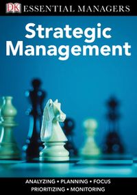 DKEssentialManagers:StrategicManagement