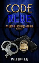 Code Blue An Oath to the Badge and Gun