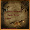 Native American-More Psychic Stories