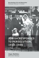 Jewish Responses to Persecution, 1933?1946