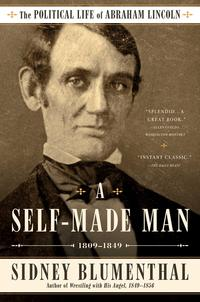 ASelf-MadeManThePoliticalLifeofAbrahamLincolnVol.I,1809?1849