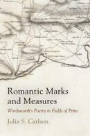 Romantic Marks and Measures: Wordsworth's Poetry in Fields of Print