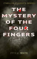 THE MYSTERY OF THE FOUR FINGERS (Thriller Classics Series)