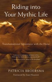 RidingintoYourMythicLifeTransformationalAdventureswiththeHorse