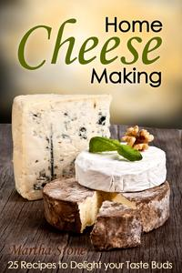HomeCheeseMaking:25RecipestoDelightYourTasteBuds