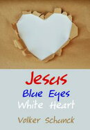 Jesus: Blue Eyes, White Heart