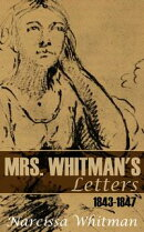 Mrs. Whitman's Letters: 1843?1847