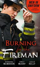 Men In Uniform: Burning For The Fireman: Firefighter's Doorstep Baby / Surrogate and Wife / Lying in Your Ar…