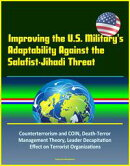 Improving the U.S. Military's Adaptability Against the Salafist-Jihadi Threat: Counterterrorism and COIN, De…