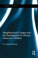 Neighborhood Context and the Development of African American Children