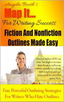 Map It: For Writing Success ー Fiction And Nonfiction Outlines Made Easy