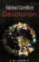 """ Global Conflict: Desolation """