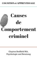 COGNITION et APPRENTISSAGE Causes du comportement criminel