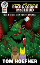 The Unlikely Adventures of Race & Cookie McCloud (Holiday Special): Race & Cookie (sort of) Save Christmas