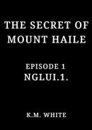 The Secret of Mount Haile, Episode 1: NGLUI.1.