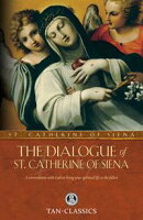 The Dialogue of St. Catherine of Siena