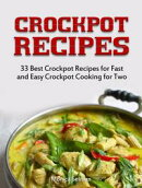 Crockpot Recipes: 33 Best Crockpot Recipes for Fast and Easy Crockpot Cooking for Two