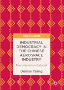 Industrial Democracy in the Chinese Aerospace Industry