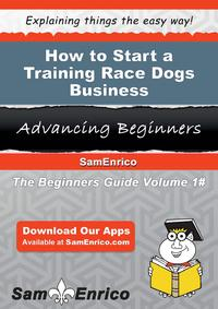 HowtoStartaTrainingRaceDogsBusinessHowtoStartaTrainingRaceDogsBusiness