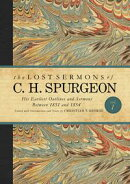 The Lost Sermons of C. H. Spurgeon Volume I
