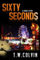 Sixty Seconds: A Short Story