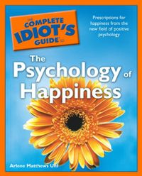 TheCompleteIdiot'sGuidetothePsychologyofHappiness