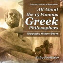 All About the 15 Famous Greek Philosophers - Biography History Books | Children's Historical Biographies