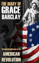 The Diary of Grace Barclay: 1776-1783: (Abridged, Annotated)