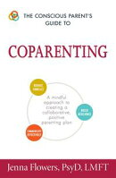 The Conscious Parent's Guide to Coparenting