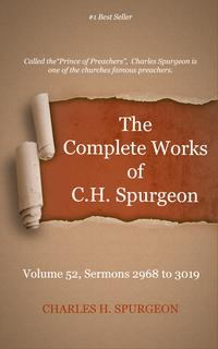 TheCompleteWorksofC.H.Spurgeon,Volume52Sermons2968-3019