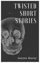 Twisted Short Stories