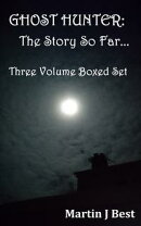Ghost Hunter: The Story So Far...Three Volume Boxed Set