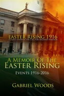 Easter Rising 1916 A Family Answers The Call For Ireland's Freedom 1st And 2nd Edition Boxset