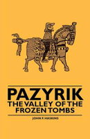 Pazyrik - The Valley of the Frozen Tombs
