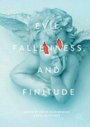 Evil, Fallenness, and Finitude