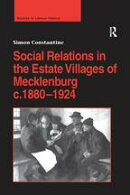Social Relations in the Estate Villages of Mecklenburg c.1880?1924