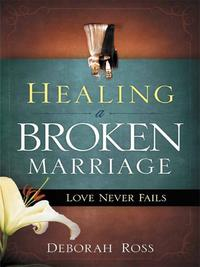 HealingaBrokenMarriageLoveNeverFails