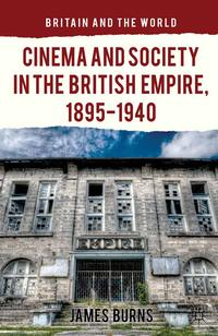 CinemaandSocietyintheBritishEmpire,1895-1940