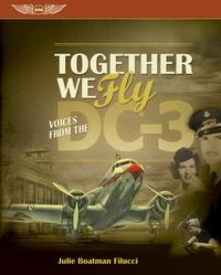 TogetherWeFly:VoicesfromtheDC-3(Kindle)