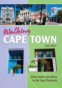 WalkingCapeTownUrbanwalksanddrivesintheCapePeninsula