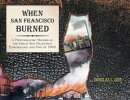 When San Francisco Burned