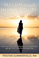 Reclaim Your Mental Vitality!