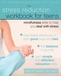 TheStressReductionWorkbookforTeensMindfulnessSkillstoHelpYouDealwithStress