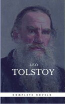 Tolstoy, Leo: The Complete Novels and Novellas (Book Center) (The Greatest Writers of All Time)
