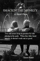 Smackin' the Monkey---a short play