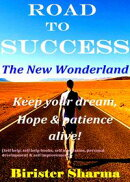 Road To Success...The New Wonderland (Keep your Dream, Hope & Patience alive!)....Helps you to re-discover y…