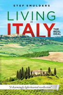 Living in Italy: The Real Deal. Hilarious Expat Adventures of a Couple Intent on Living Their Dream Life. Bu…