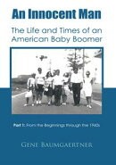 An Innocent Man The Life and Times of an American Baby Boomer