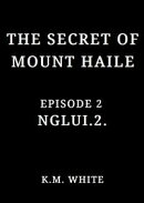 The Secret of Mount Haile, Episode 2: NGLUI.2.